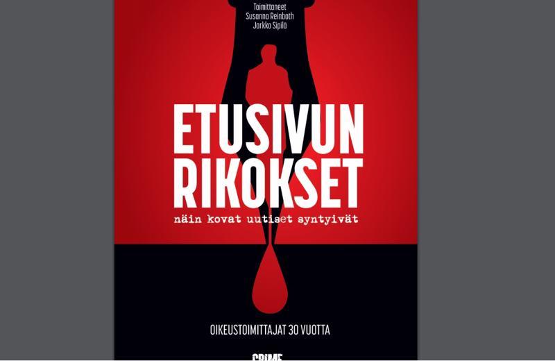 Etusivun rikokset -kirja kertoo eri artikkelien voimin, minkälaista rikos- ja oikeustoimittajan työ voi parhaimmillaan ja myös pahimmillaan olla.